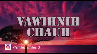 Smiley - Vawihnih Chauh ( Official Remastered Audio )