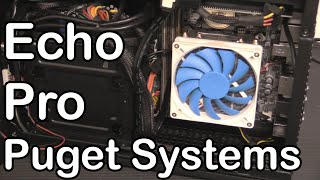 Puget Systems Echo Pro Review