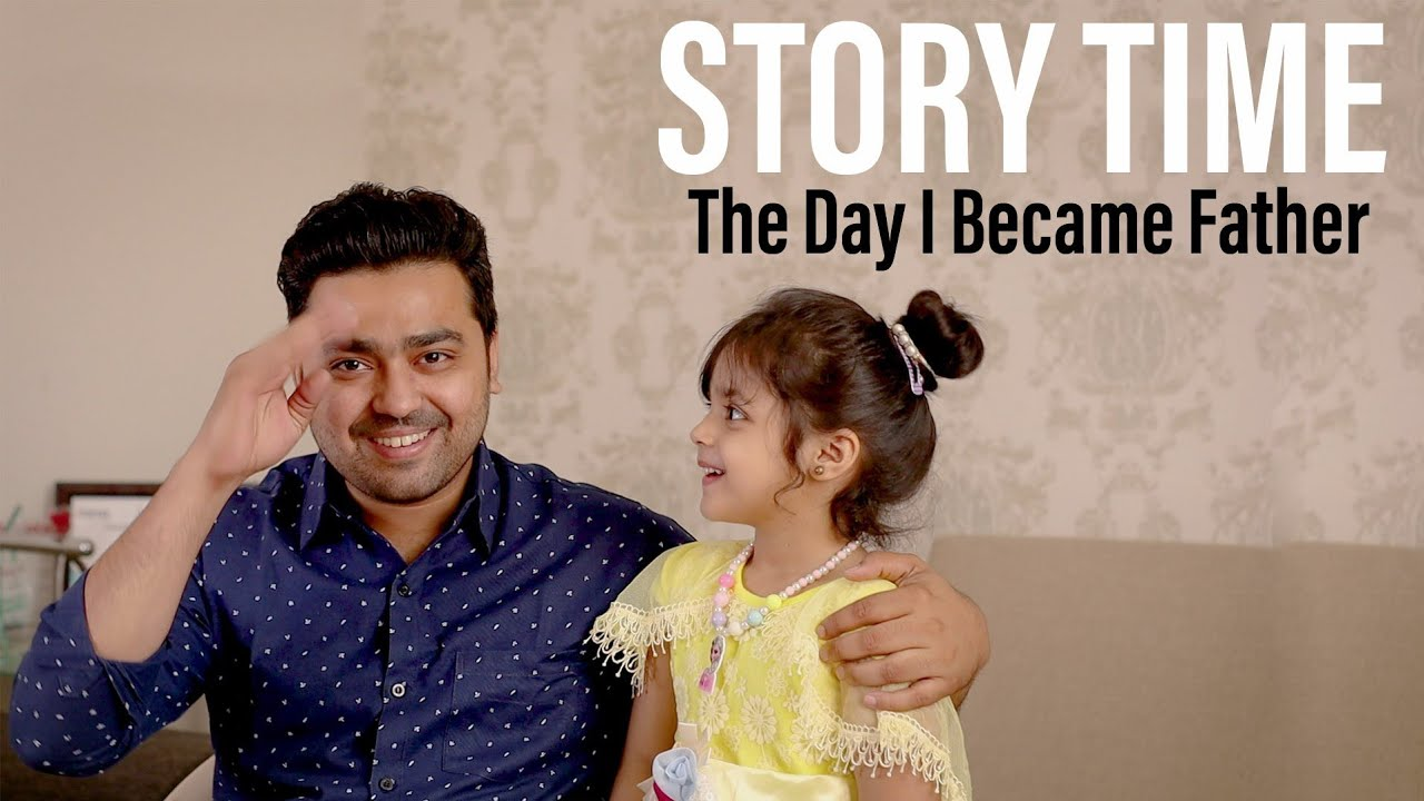 THE DAY I BECAME FATHER   STORYTIME