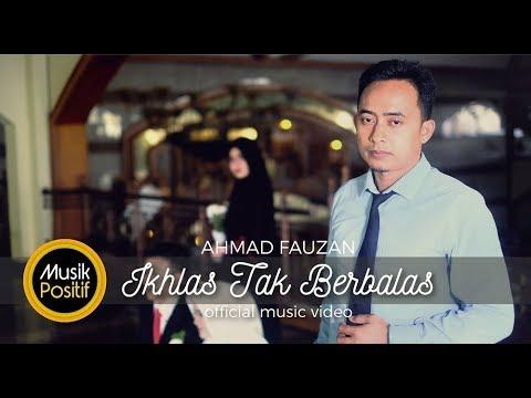 Ahmad Fauzan - Ikhlas Tak Berbalas ( Official Music Video )