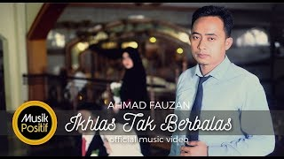 Download Mp3 Ahmad Fauzan - Ikhlas Tak Berbalas