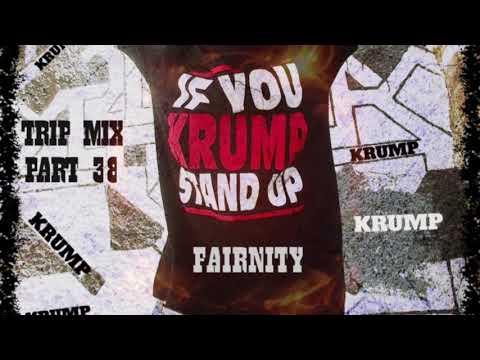 Tripmix Part 38   F.A.I.R.N.I.T.Y   Krump mix by Aris