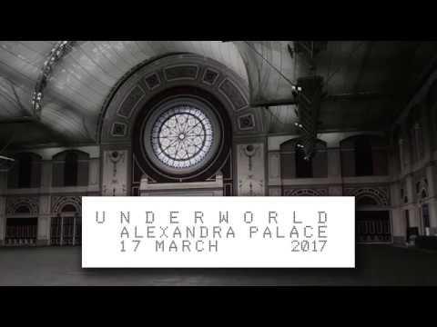 Underworld - Live @ Alexandra Palace London 17th March 2017