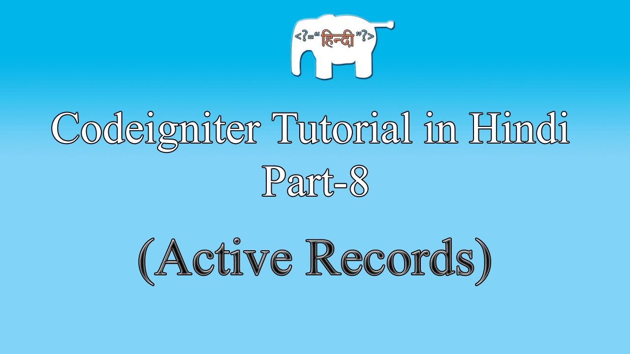 Codeigniter Tutorial in Hindi (Active Records) | Part-8
