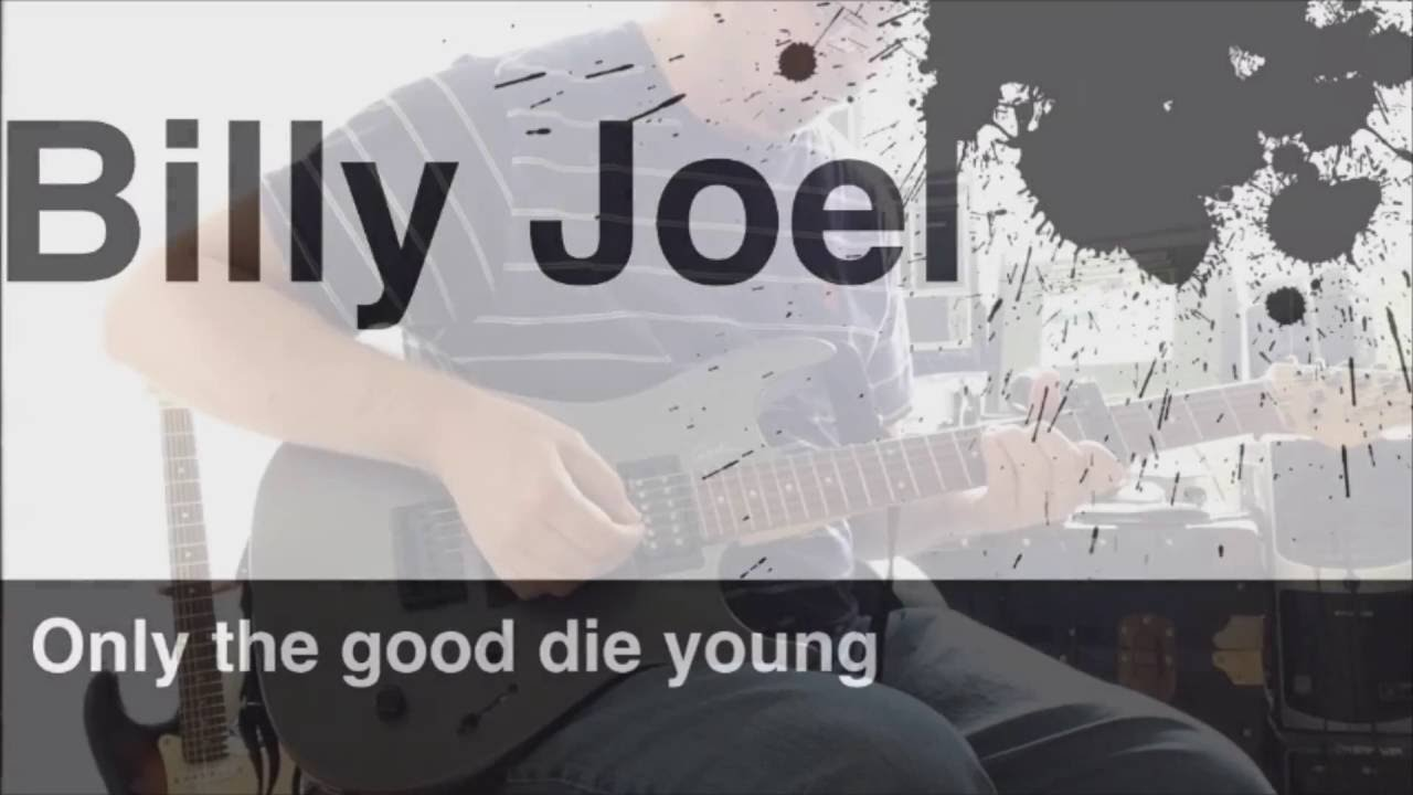 How to play only the good die young billy joel guitar cover how to play only the good die young billy joel guitar cover hexwebz Image collections