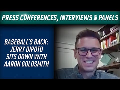 Baseball's Back: Jerry Dipoto Sits Down with Aaron Goldsmith