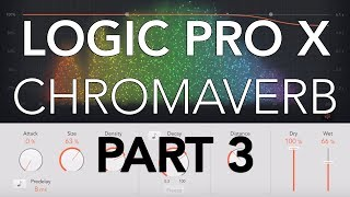 Logic Pro X - CHROMAVERB #03 - Details Window, Output EQ, LFO, Early/Late, Width, Mono Maker
