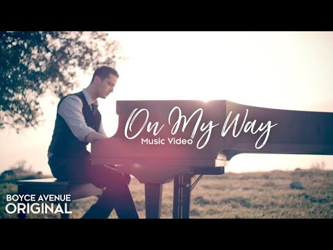 Boyce Avenue - On My Way Original   on Spotify & Apple
