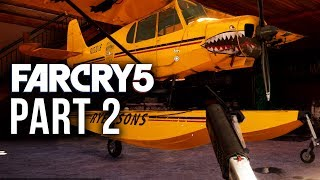 FAR CRY 5 Early Gameplay Walkthrough Part 2 - FLYING & NICK