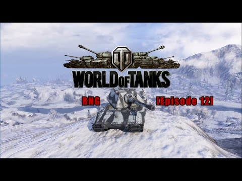 World of Tanks – RNG [Episode 12]