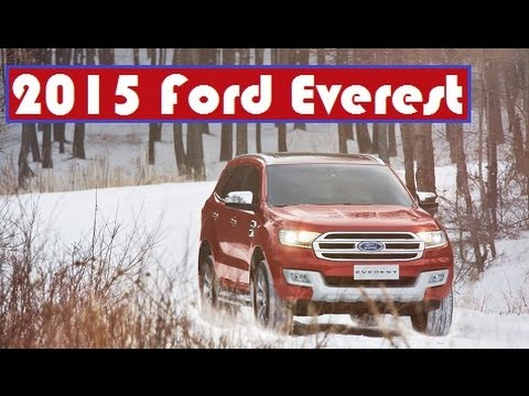 2015 Ford Everest, will be debut and assembled in the city of Rayong, Thailand