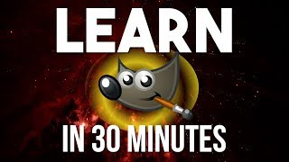 LEARN GIMP IN 30 MINUTES | Complete Tutorial for Beginners
