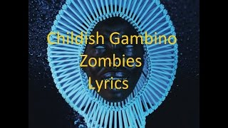 Childish Gambino - Zombies - Lyrics