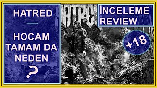 HATRED İNCELEME REVİEW