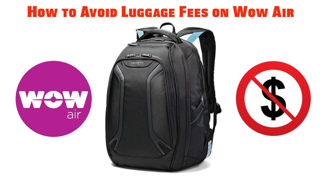 Bagage Week End How To Avoid Baggage Fees On Wow Air