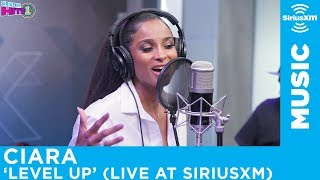 Ciara - Level Up [Live @ SiriusXM] Video