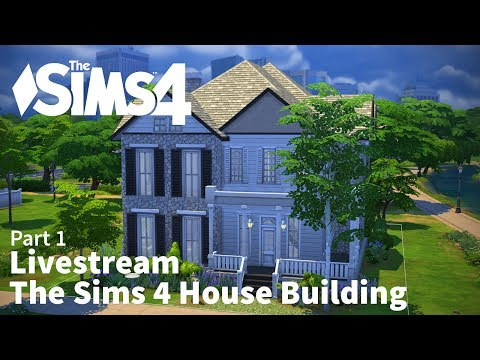 The Sims 4 Building Livestream - Part 1 - 9/2/2014