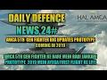 News 24 big update on hal amca nirbhay missile test pm modi cleared mrsam deal iaf c 130j crashed mp3