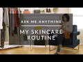 Ask Me Anything: My Skincare Routine