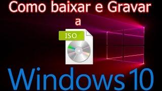 Como Baixar e Gravar a ISO DVD de Instalação do WINDOWS 10
