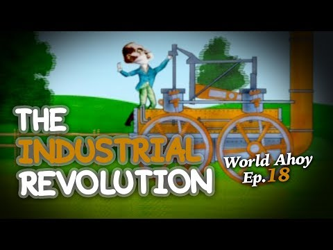 "WORLD AHOY Animation Series Ep.18  ""The Industrial Revolution"""