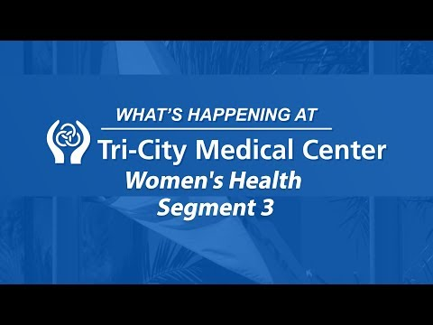 Women's Health – Segment 3 – What's Happening at Tri-City Medical Center