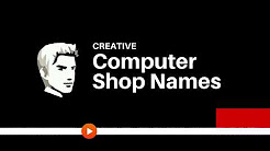 Creative Computer shop Names ideas