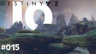 Destiny 2 #015 - Ikora & IO - Let's Play Destiny 2 Deutsch / German