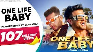 One Life Baby | Sahil Khan | Pradeep Dhaka | Devender Ahlawat | Latest Haryanvi Song 2020