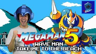Mega Man 5 (NES) - Wave Man: Take me to the Beach (Parody) (BGPawesome)