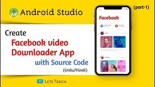 1- How to Make Facebook Video Downloader App using Android Studio with source Code in Urdu/Hindi