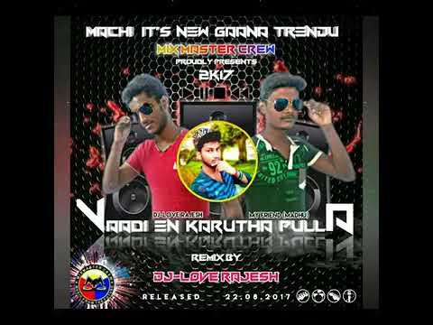 Vaadi En Karutha Pulla Remix (Dj-Love Rajesh)