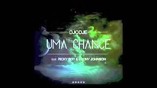 Djodje Uma Chance feat Ricky Boy & Lonny Johnson