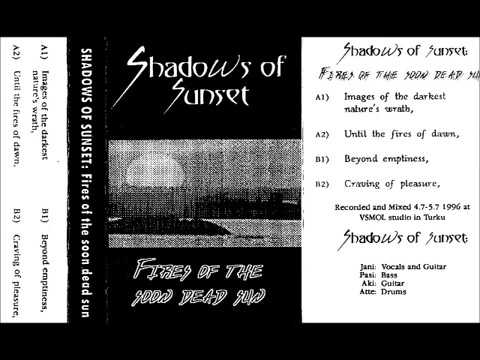 Shadows of Sunset - Fires of The Soon Dead Sun (Full Demo) 1996