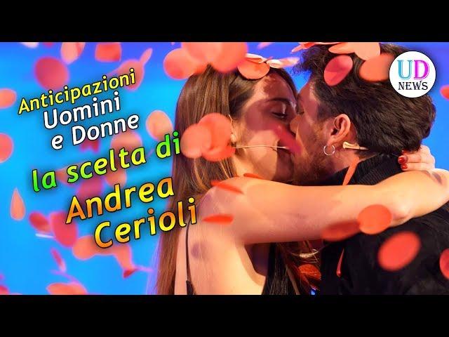 Anticipazioni Uomini e Donne: La Scelta di Andrea Cerioli!