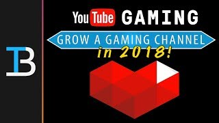 Video How To Grow A Gaming YouTube Channel in 2018  (Get More Subscribers In 2018!) download MP3, 3GP, MP4, WEBM, AVI, FLV Juli 2018