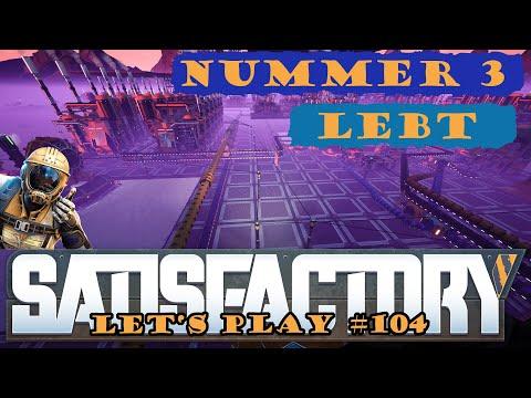 Satisfactory Let's Play 104 - Deutsch - Nummer 3 lebt