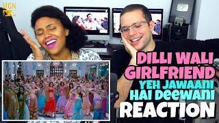Dilli Wali Girlfriend - Yeh Jawaani Hai Deewani   Ranbir Kapoor   Deepika Padukone   REACTION