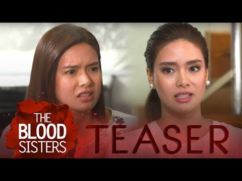 The Blood Sisters February 22, 2018 Teasers