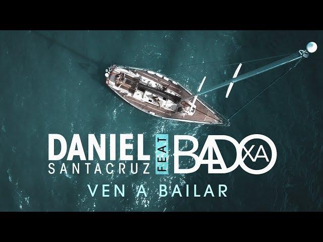 Daniel Santacruz feat. Badoxa - Ven a Bailar  (Official Video UHD 4K) (Kizomba)