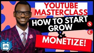 YouTube Masterclass: How To Start, Grow, and Monetize A Profitable YouTube Channel in NIGERIA (2018)