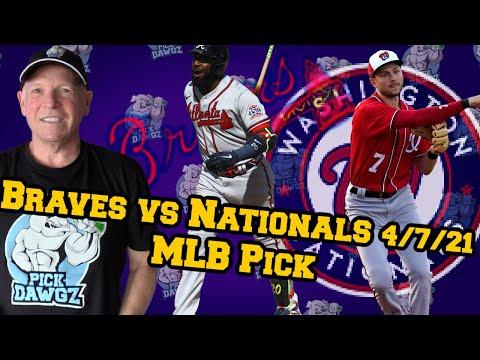 Atlanta Braves vs Washington Nationals 4/7/21 MLB Pick and Prediction MLB Tips Betting Pick