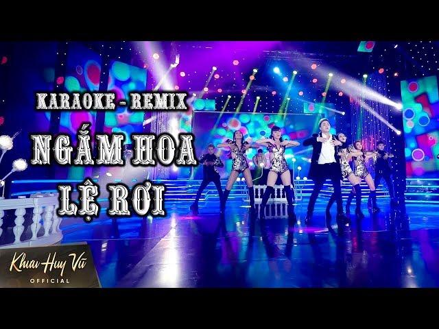 Karaoke Ngắm Hoa Lệ Rơi || Khưu Huy Vũ _ Sến Nhảy