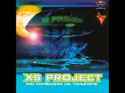 Xs Project - If You Wanna Party