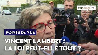 Vincent Lambert : la loi peut-elle tout ?