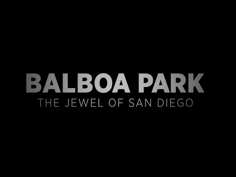 Balboa Park - The Jewel of San Diego