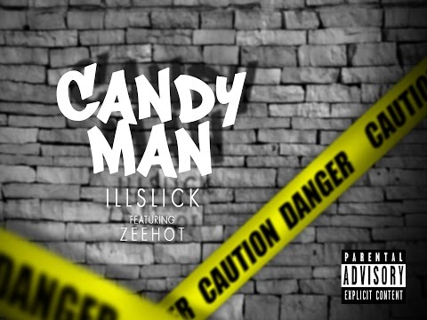 """ILLSLICK - """"Candyman"""" Feat. Z- Hot [Raw Uncut]"""