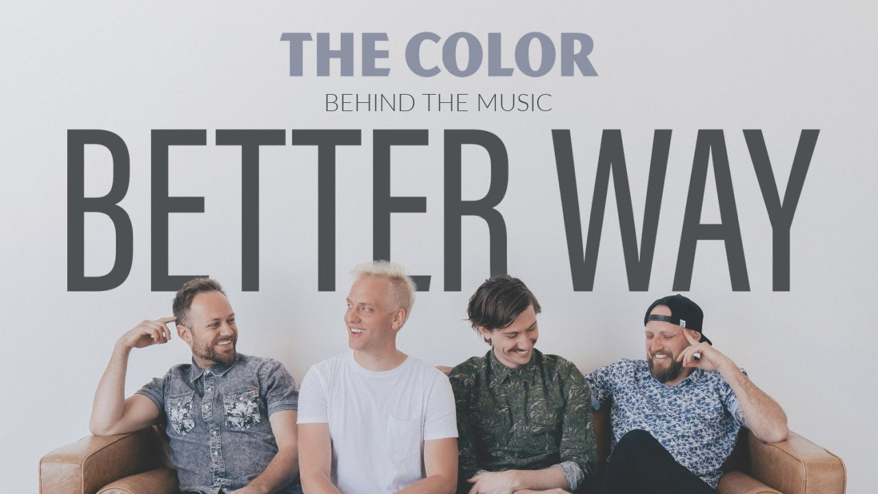 """The Color - """"Better Way"""" (Behind The Music)"""