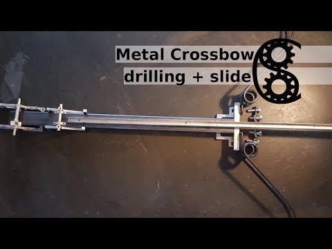 Metal Crossbow building Part3: drilling + slide