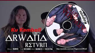 Arwana Return - Ku Kembali (Official Audio Video)